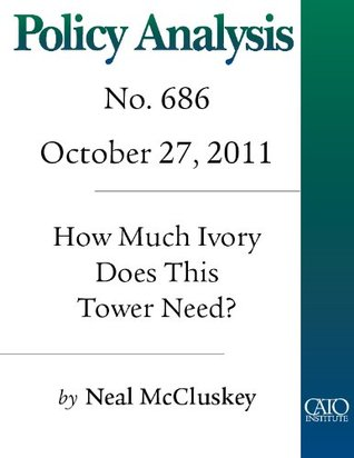 How Much Ivory Does This Tower Need? What We Spend on, and Get from, Higher Education (Policy Analysis no. 686)