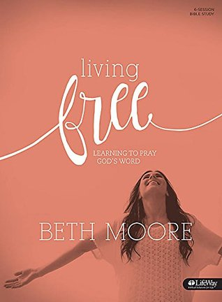 Living Free: Learning to Pray God's Word (Updated) - Bible Study Book: Learning to Pray God's Word