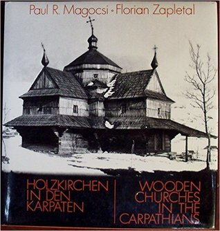 Holzkirchen in Den Karpaten / Wooden Churches in the Carpathians(German and English Edition)