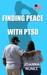 Finding Peace With PTSD by Joanna Nunez