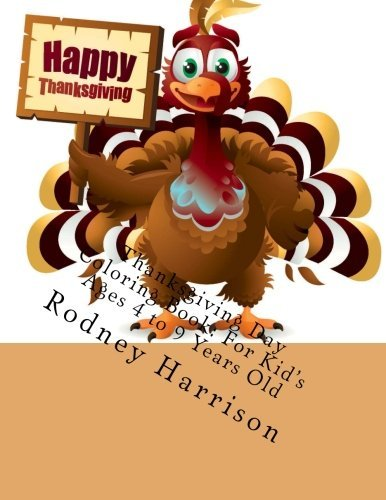 Thanksgiving Day Coloring Book: For Kid's Ages 4 to 9 Years Old