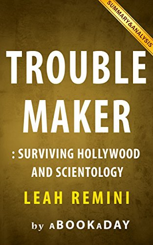 Troublemaker: Surviving Hollywood and Scientology by Leah Remini | Summary & Analysis