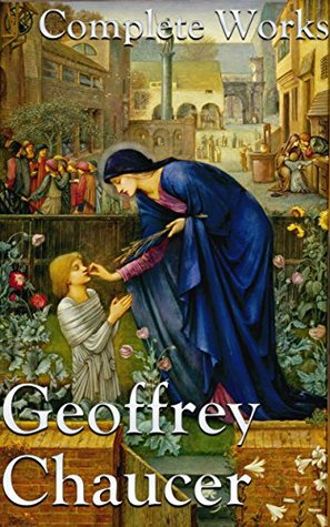 Geoffrey Chaucer: The Complete Works