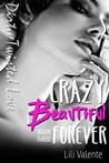 Crazy Beautiful Love by Lili Valente