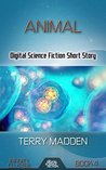 Animal: Digital Science Fiction Short Story (Infinity Cluster Book 4)