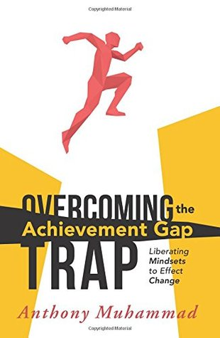 Overcoming the Achievement Gap Trap: Liberating Mindsets to Effective Change