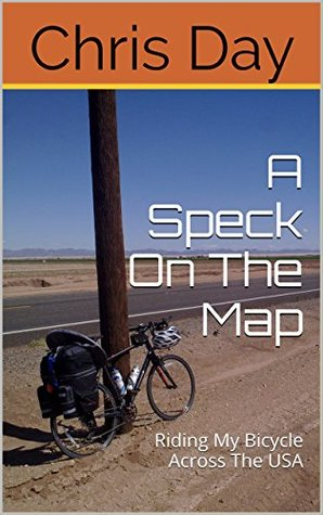 A Speck On The Map Riding My Bicycle Across The USA By Chris Day - Map my bike