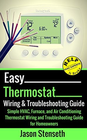 easy thermostat wiring troubleshooting guide simple hvac furnace rh goodreads com Nest Thermostat Wiring Honeywell Thermostat Wiring Diagram