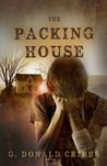 The Packing House by G. Donald Cribbs, MA