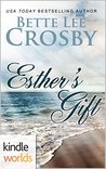 Esther's Gift by Bette Lee Crosby