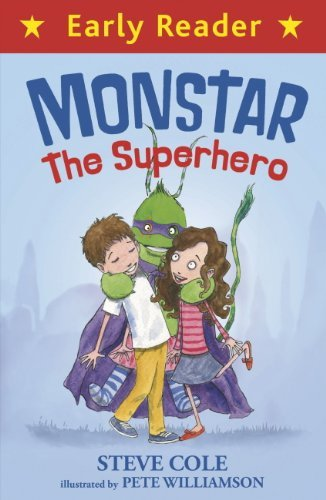 Monstar, the Superhero (Early Reader Book 74)