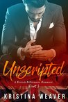 UNSCRIPTED Part 1 (Unscripted, #1; Bad Boys and Billionaires, #1)
