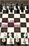 Into the darkness: Book One (Life and times of a female Navy SEAL. 1)