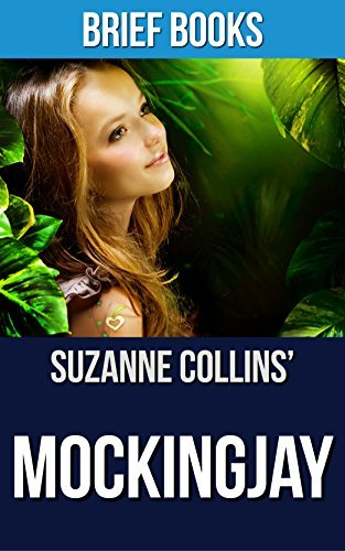 Mockingjay: A Novel by Suzanne Collins (The Hunger Games Book 3) | Summary & Takeaways