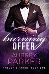 Burning Offer (Trevor's Harem, #1)