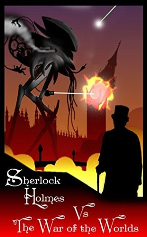 Sherlock Holmes Vs The War of the Worlds