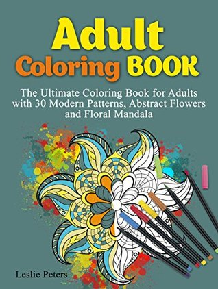 Adult Coloring Book: The Ultimate Coloring Book for Adults with 30 ...