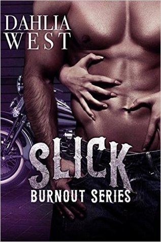 Slick (Burnout, #2.5)
