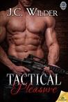 Tactical Pleasure by J.C. Wilder