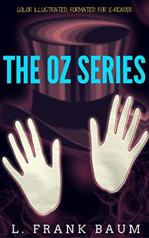 The OZ series: Color Illustrated, Formatted for E-Readers