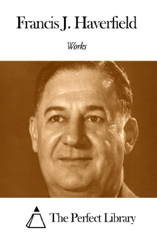 Works of Francis J. Haverfield