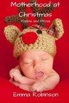 Motherhood at Christmas: Poems and Prose