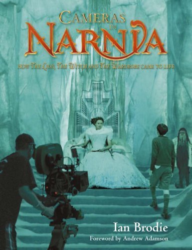 'CAMERAS IN NARNIA: HOW ''THE LION, THE WITCH AND THE WARDROBE'' CAME TO LIFE (CHRONICLES OF NARNIA)'