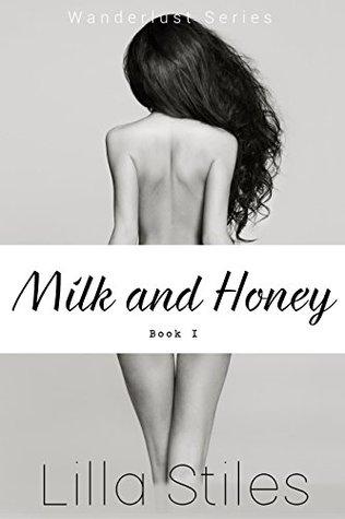 Milk and Honey: Part 1 (Wanderlust)