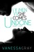 When She Comes Undone Part One by Vanessa  Gray