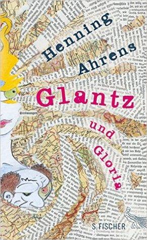 Glantz Und Gloria glantz und gloria by henning ahrens