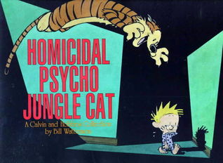 Homicidal Psycho Jungle Cat: A Calvin and Hobbes Collection
