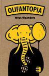 Olifantopia by Wout Waanders