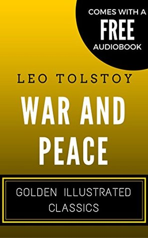 War And Peace : Golden Illustrated Classics (Comes with a Free Audiobook)