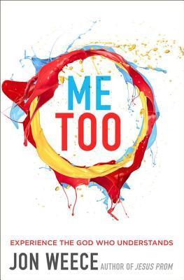 Me Too by Jon Weece