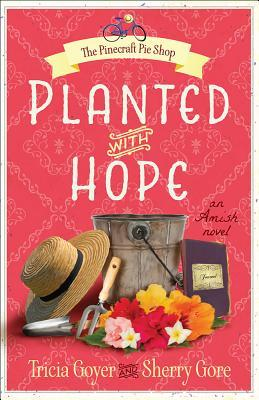Planted with Hope (Pinecraft Pie Shop #2)