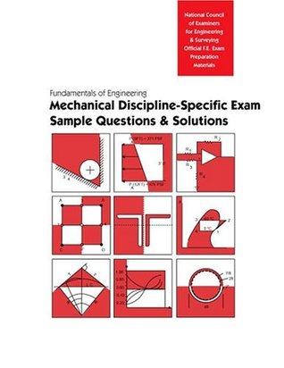 FE Sample Questions & Solutions: Mechanical Discipline (Book & CD-ROM)