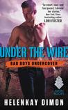 Under the Wire (Bad Boys Undercover, #4)