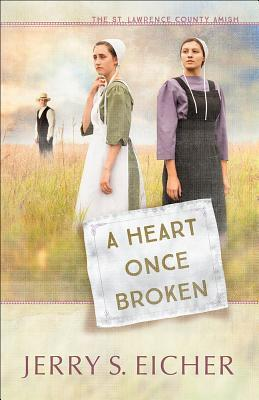 A Heart Once Broken (The St. Lawrence County Amish #1)