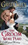 The Groom Wore Plaid (Highland Weddings, #2)