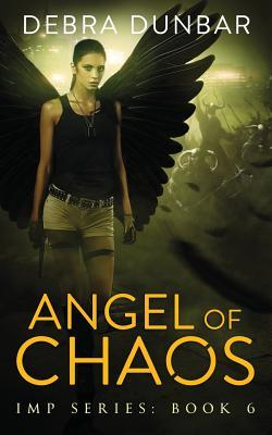 Ebook Angels of Chaos by Debra Dunbar TXT!