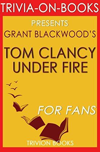 Tom Clancy Under Fire: A Jack Ryan Jr. Novel By Grant Blackwood (Trivia-On-Books)