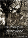 The Howl of the Hessian Hound