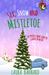 Sex, Snow & Mistletoe by Laura Barnard