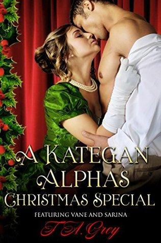 A Kategan Alphas Christmas Special: featuring Vane and Sarina (The Kategan Alphas Book 6.5)