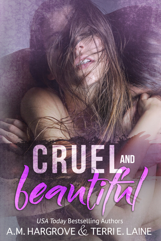 Cruel and Beautiful (Cruel & Beautiful, #1)