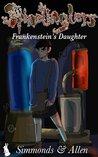Spinetinglers: Frankenstein's Daughter (Spine-tingling Spooky Short Dark Tales, Classic Horror Series, Book 3)