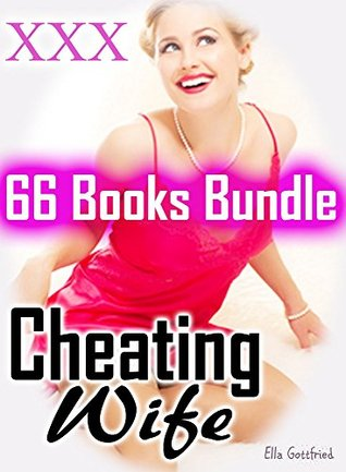 Cheating Wife: 66 Wife Sharing Wife Watching Dirty Erotica Romance Stories...