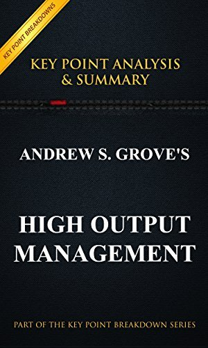 High Output Management | 15-Minute Summary For Busy People