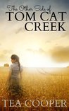 The Other Side of Tom Cat Creek: An Australian Rural Romance