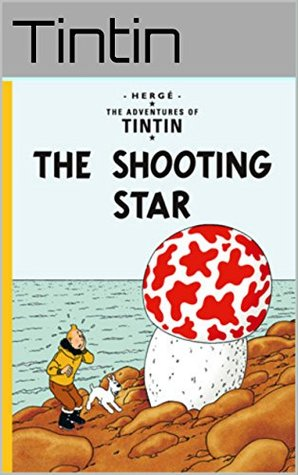 "Comics; The Adventures of Tintin: ""Tintin and the Shooting Star"": The original Tintin classic comic book by Herge, Series 10."